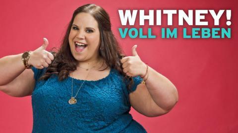 WHITNEY! VOLL IM LEBEN