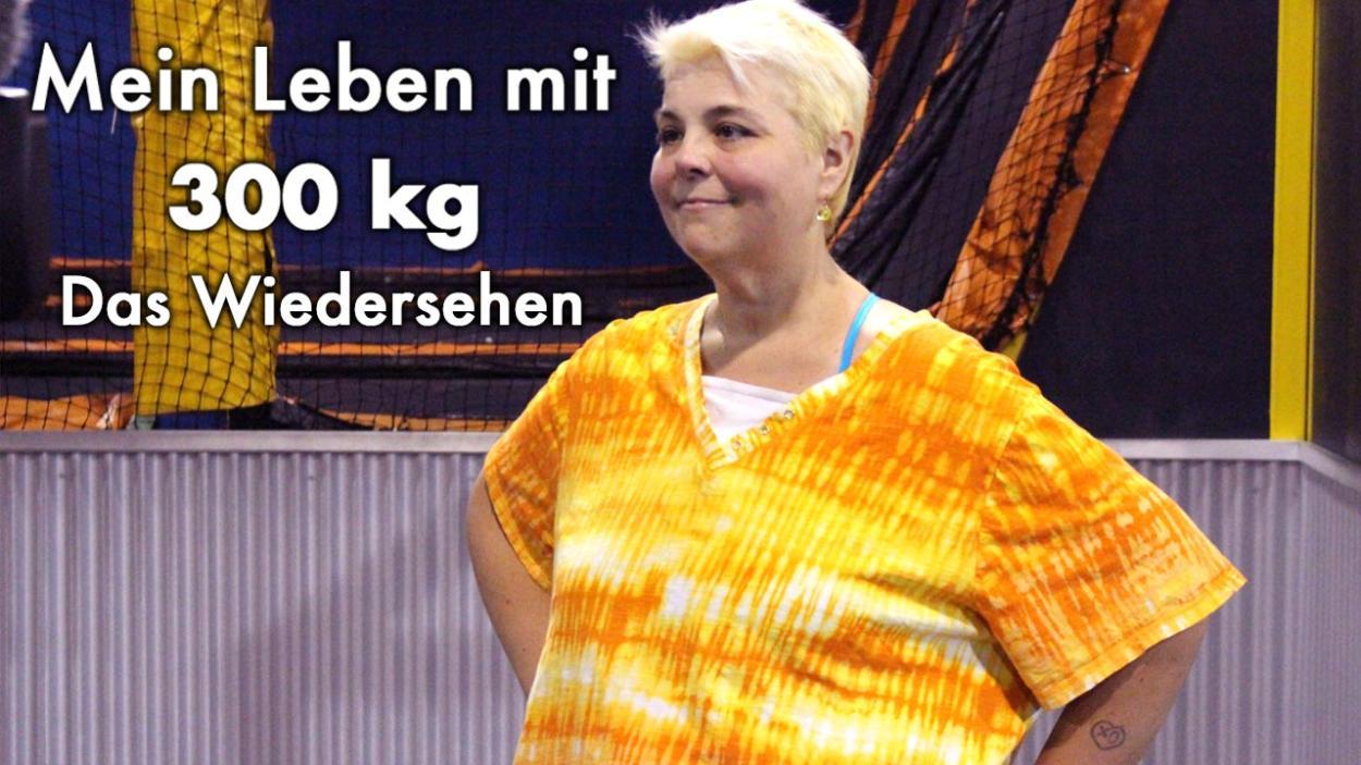 Mein Leben mit 300 kg - Das Wiedersehen