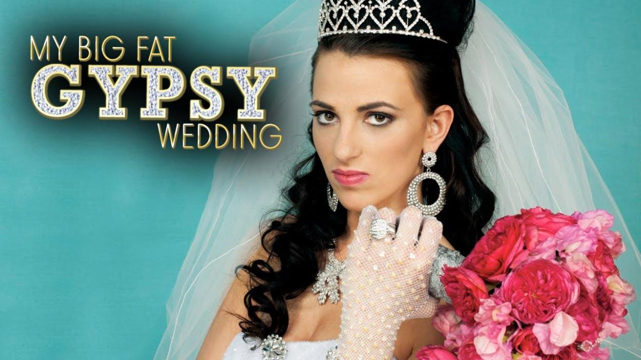 My Gypsy Wedding.My Big Fat Gypsy Wedding
