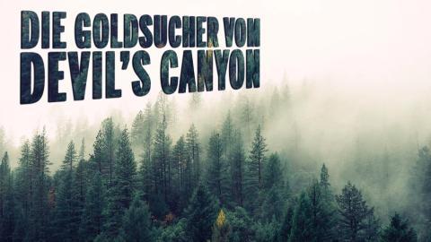 Die Goldsucher vom Devil's Canyon