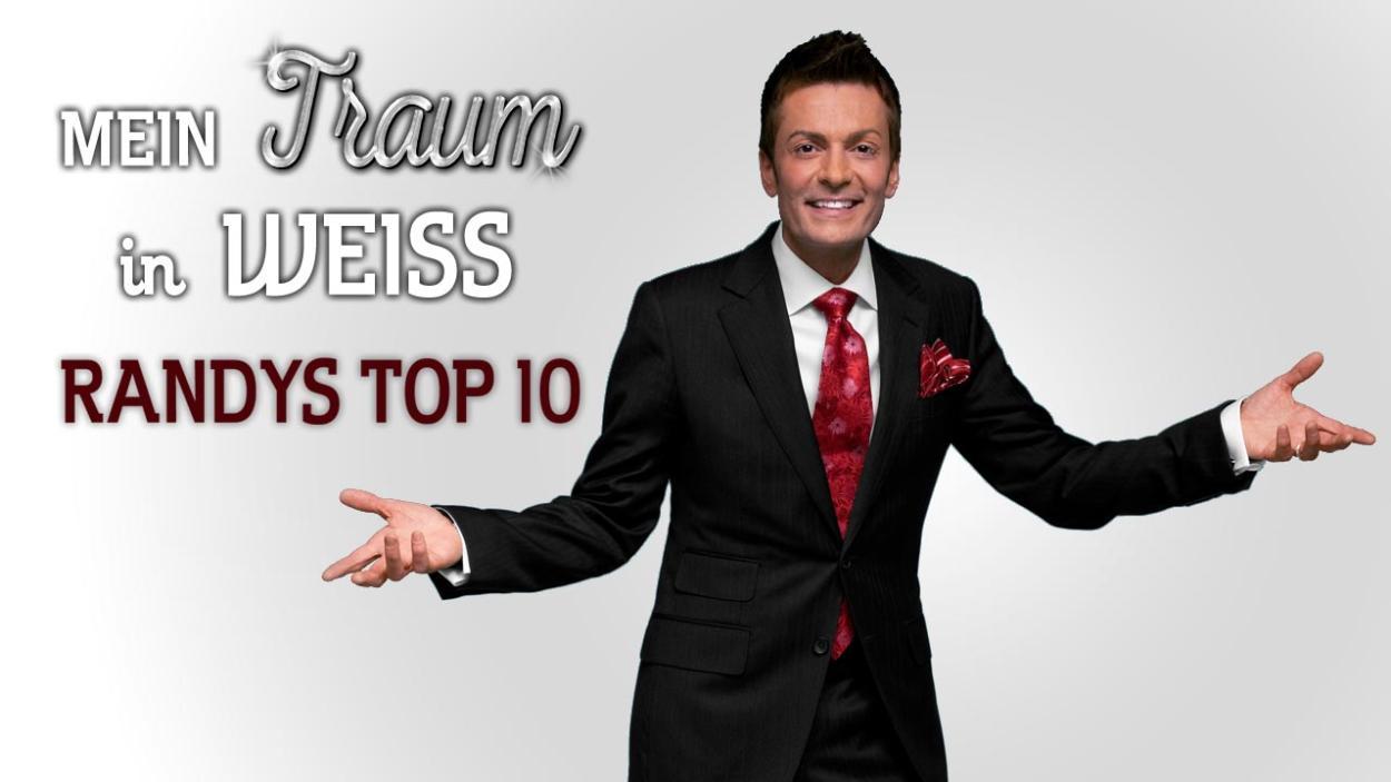 Mein Traum in Weiß: Randys Top 10