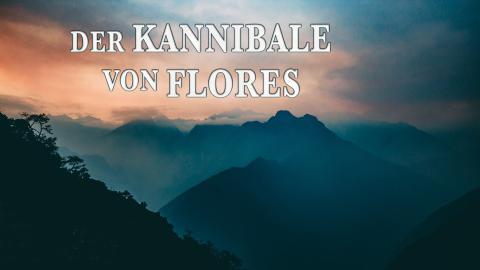 Der Kannibale von Flores