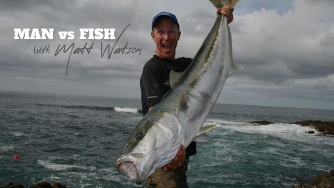 Man Vs Fish with Matt Watson