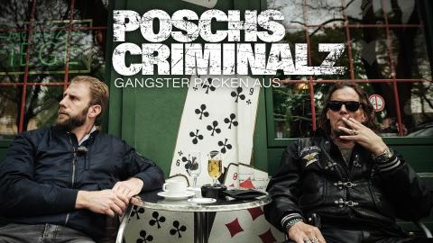 POSCHS CRIMINALZ - GANGSTER PACKEN AUS