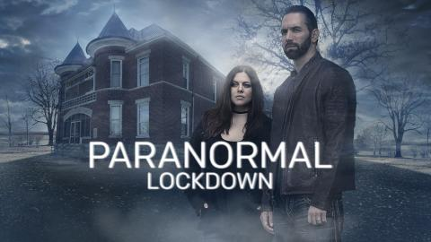 Paranormal Lockdown: Revealed