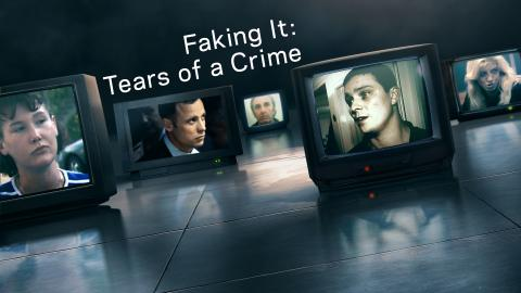 Faking It: Tears Of A Crime