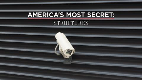 America's Most Secret: Structures