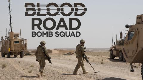 Blood Road Bomb Squad