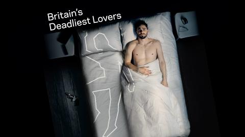 Britain's Deadliest Lovers