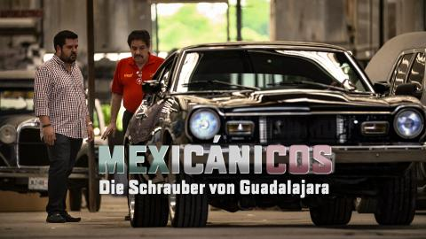 Mexicanicos - Die Schrauber von Guadalajara
