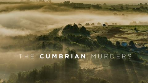 The Cumbrian Murders: The Untold Story