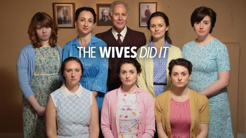 The Wives Did It