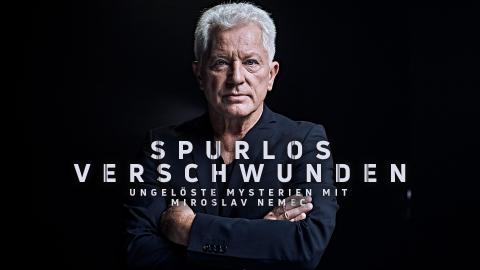 Spurlos verschwunden - Ungelöste Mysterien mit Miroslav Nemec