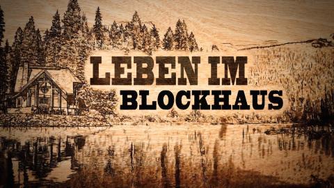 LEBEN IM BLOCKHAUS