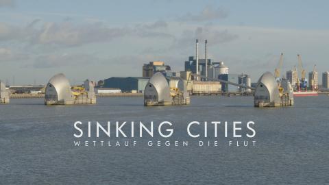 Sinking Cities - Wettlauf gegen die Flut