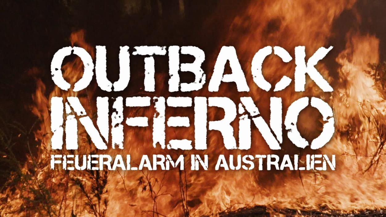 OUTBACK INFERNO - FEUERALARM IN AUSTRALIEN: TAL DES FEUERS