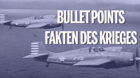 Bullet Points - Fakten des Krieges