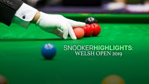 Snooker Highlights: Welsh Open 2019