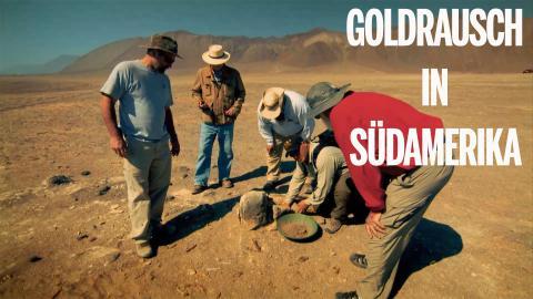 Goldrausch in Südamerika
