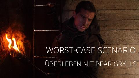 WORST CASE SCENARIO - ÜBERLEBEN MIT BEAR GRYLLS