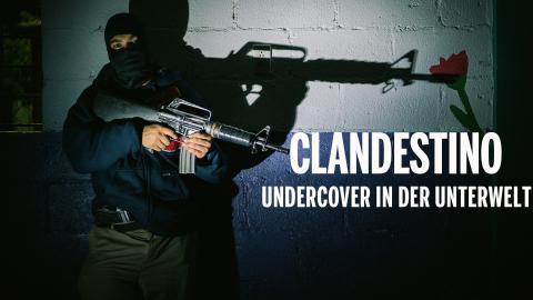 Clandestino - Undercover in der Unterwelt
