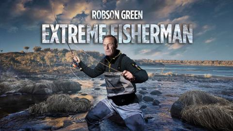 Robson Green: Extreme Fisherman