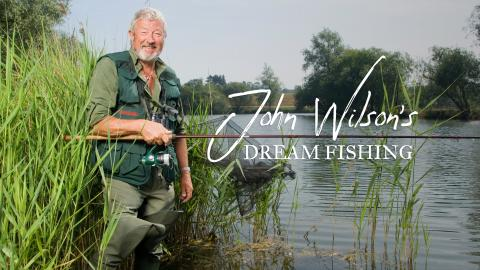 John Wilson's Dream Fishing