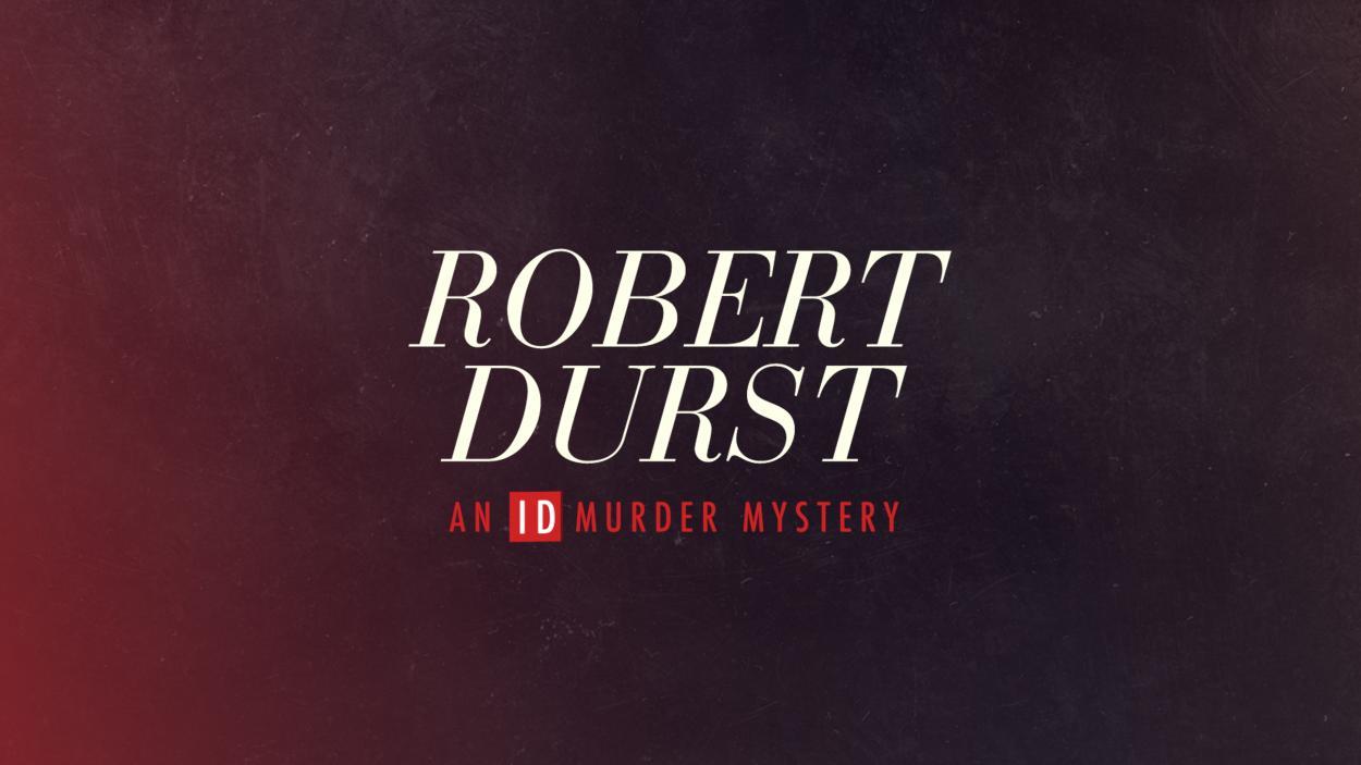 Robert Durst: An ID Murder Mystery
