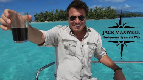 Jack Maxwell: Hochprozentig um die Welt