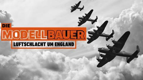 Die Modellbauer: Luftschlacht um England