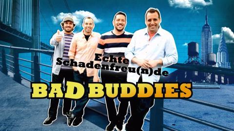 Bad Buddies - Echte Schadenfreu(n)de