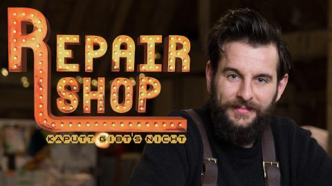 Repair Shop - Kaputt gibt's nicht