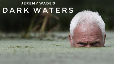 Dark Waters mit Jeremy Wade