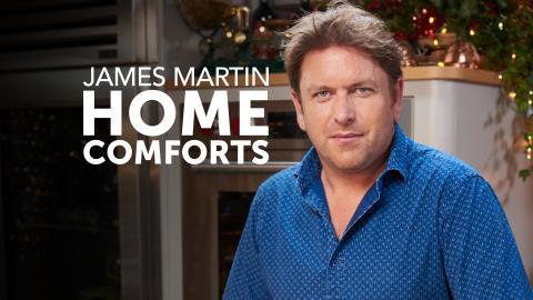 James Martin's Home Comforts