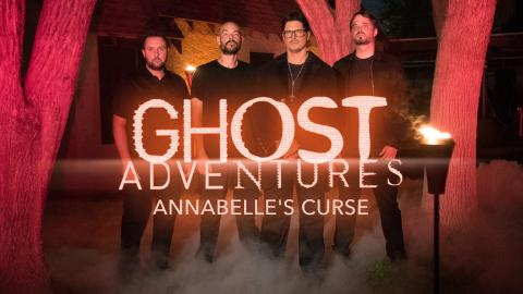 Ghost Adventures: Annabelle's Curse