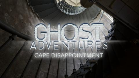 Ghost Adventures: Cape Disappointment
