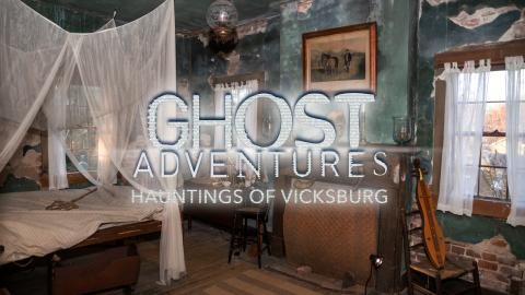 Ghost Adventures: Hauntings of Vicksburg