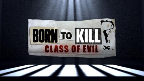Born To Kill?: Class Of Evil