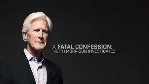 A Fatal Confession: Keith Morrison Investigates