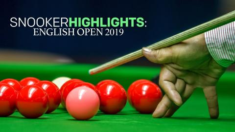 Snooker Highlights: English Open
