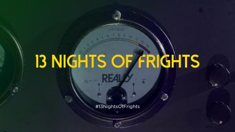 13 Nights of Frights