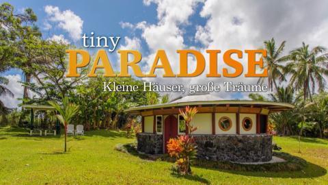 Tiny Paradise - Kleine Häuser, große Träume