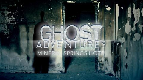 Ghost Adventures: Mineral Springs Hotel