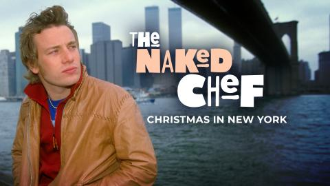 Naked Chef: Christmas In New York