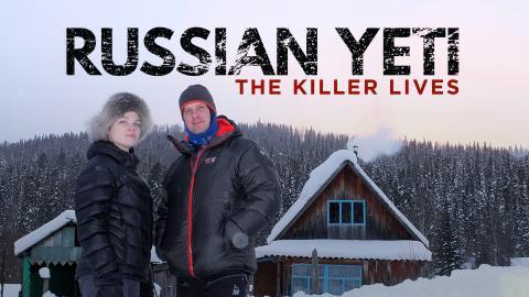 Russian Yeti: The Killer Lives