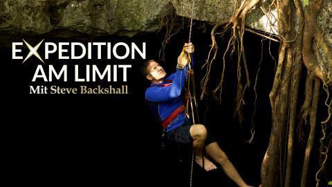 Expedition am Limit mit Steve Backshall
