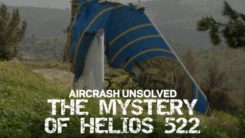 Aircrash Unsolved: The Mystery Of Helios 522