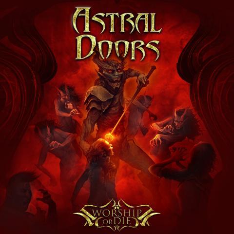 """Astral Doors """"Worship Or Die"""""""