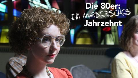 Die 80er: Ein mörderisches Jahrzehnt