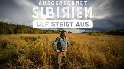 Ausgerechnet Sibirien: Ulf steigt aus